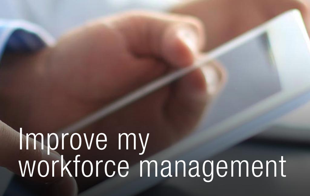 Improve my workforce management image